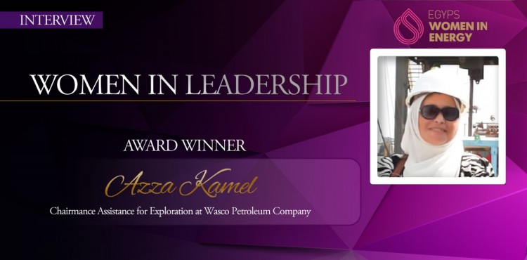 """""""Women Can Manage Any Successful Organization"""": An Interview with Azza Kamel, Chairman Assistance for Exploration at Wasco Petroleum Company"""