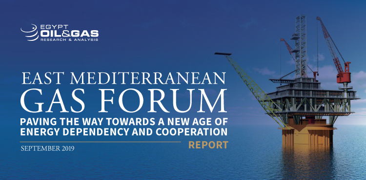 East Mediterranean Gas Forum: Paving the Way Towards A New Age of Energy Dependency and Cooperation – September 2019