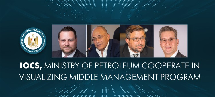 IOCS, Ministry of Petroleum Cooperate in Visualizing Middle Manage ...