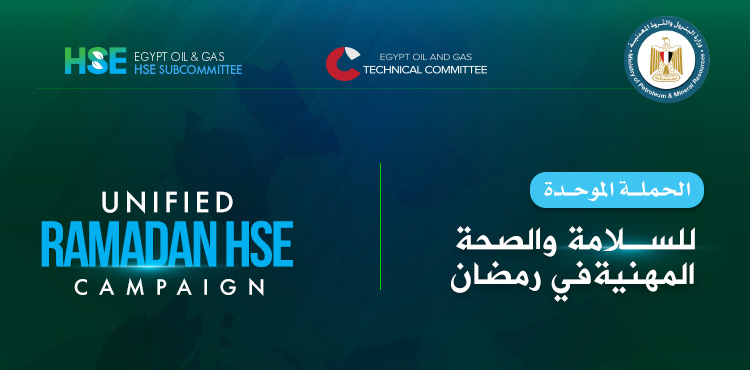MoP, EOG HSE Subcommittee Launch Unified Ramadan HSE Campaign